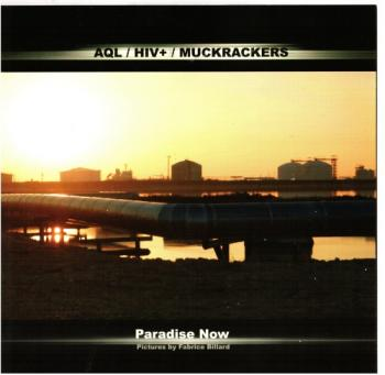 (Industrial / Experimental) AQL / HIV+ / Muckrackers - Paradise Now - 2006 (Divine Comedy Records DC047), FLAC (image+.cue) lossless